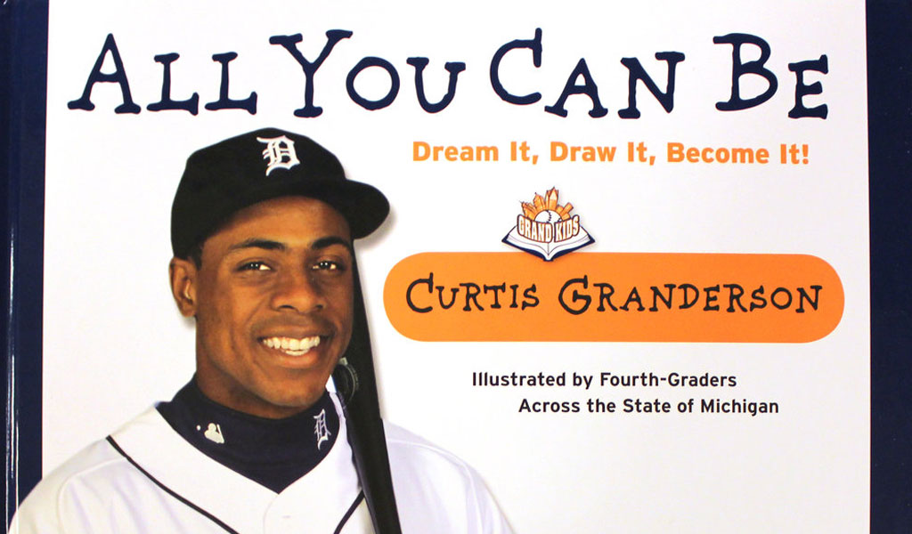 2008 - ALL YOU CAN BE, Granderson's book, is written & published. Featuring inspiring artwork from fourth graders in Michigan, all proceeds go to the foundation.